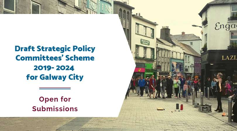 Draft Strategic Policy Committees' Scheme 2019- 2024 for Galway City