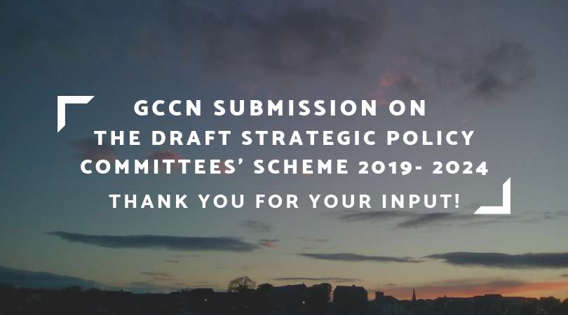 GCCN Submission on The Draft Strategic Policy Committees' Scheme 2019- 2024